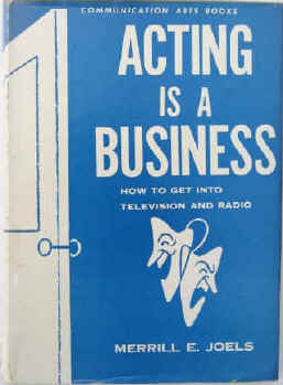 Joels, Merrill E Acting is a business. How to get into television and ...