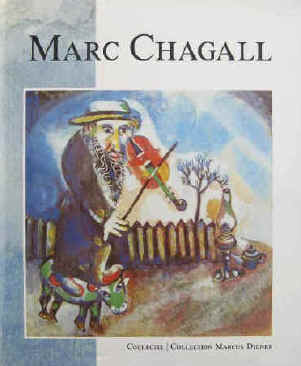 Chagall, Marc - Diener, Marcus  Marc Chagall. The Collection of Marcus Diener. De Collectie Marcus Diener  The Hague, SDU Publishers, 1989.  ISBN 9012061032.