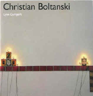 Boltanski, Christian - Gumpert, Lynn  Christian Boltanski. The impossible life of Christian Boltanski / The early work / Images modeles to compositions / Lessons of darkness / The disappearing act of C. B  Paris, Flammarion, 1994.  ISBN 2080135597.