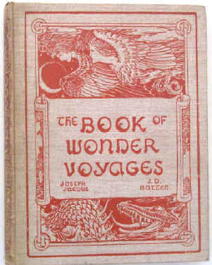 The Book of Wonder Voyages by Joseph Jacobs, illustrated by John Dickson Batten. London, David Nutt 1896, first edition.
