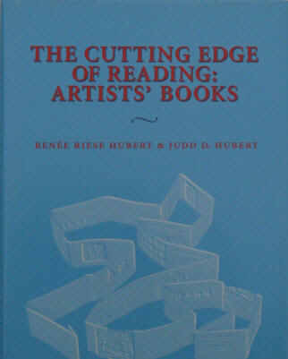 Hubert: The Cutting Edge of Reading - Artists' Books. New York City, Granary Books, 1999. EAN 9781887123211