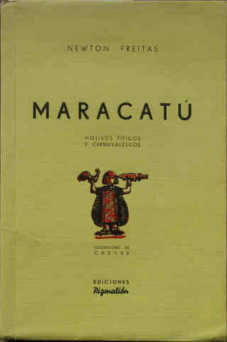 Newton Freitas: Maracatú. Pigmalión, Buenos Aires, 1943 with illustrations by Carybé